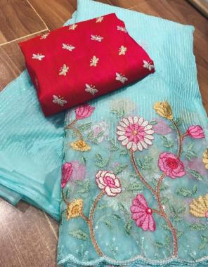 sky saree -organza   blouse -banglori satin fabric ermbroidery seqeunce work casual